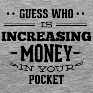 guess_who_increasing_money_in_your_pocket - Men's Premium T-Shirt