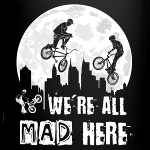 BMX We Are All Mad Here Mugs & Drinkware - Full Color Mug