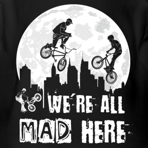BMX We Are All Mad Here Baby Bodysuits - Short Sleeve Baby Bodysuit