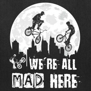 BMX We Are All Mad Here Bags & backpacks - Tote Bag