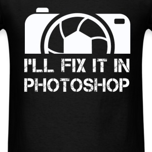 Photographer - I'll fix it in Photoshop - Men's T-Shirt