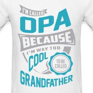 I'm Called Opa. Perfect T-shirt Gift! - Men's T-Shirt