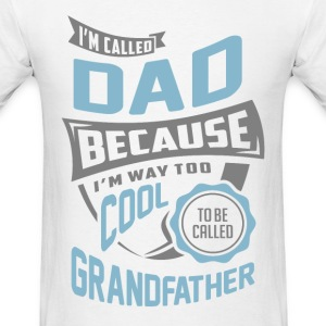 I'm Called Dad. Perfect T-shirt Gift! - Men's T-Shirt