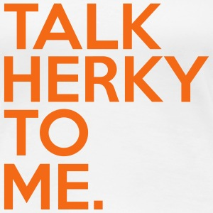 Talk Herky To Me T-Shirts - Women's Premium T-Shirt