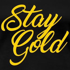 Stay Gold T-Shirts - Women's Premium T-Shirt