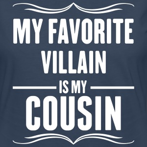 My Favorite Villain Is My Cousin Long Sleeve Shirts - Women's Premium Long Sleeve T-Shirt