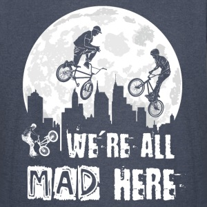 BMX We Are All Mad Here T-Shirts - Vintage Sport T-Shirt