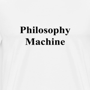 philosophy_machine_ T-Shirts - Men's Premium T-Shirt