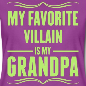 My Favorite Villain Is My Grandpa T-Shirts - Women's Premium T-Shirt