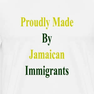 proudly_made_by_jamaican_immigrants_ T-Shirts - Men's Premium T-Shirt