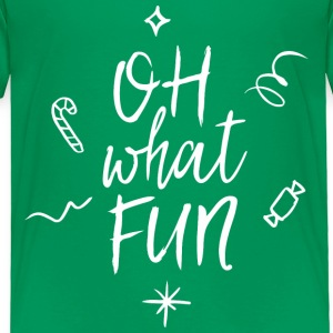 Oh what fun Baby & Toddler Shirts - Toddler Premium T-Shirt