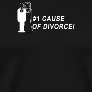 Cause Of Divorce - Men's Premium T-Shirt