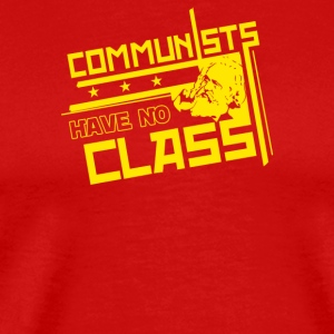 Communists Have No Class - Men's Premium T-Shirt