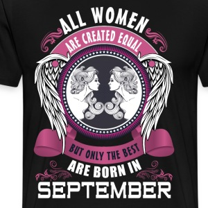 All women are created equal but only the best are T-Shirts - Men's Premium T-Shirt