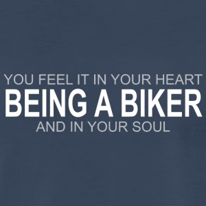 BEING A BIKER - Men's Premium T-Shirt