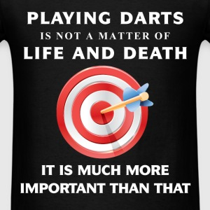 Darts - Playing darts is not a matter of life and  - Men's T-Shirt