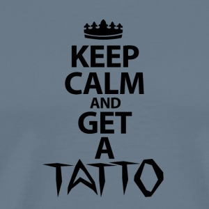 Keep Calm And Get A Tattoo - Men's Premium T-Shirt