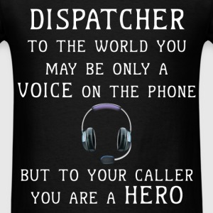 Dispatcher - Dispatchers - To the world you may be - Men's T-Shirt