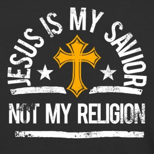 Jesus is my savior. Not my religion. - Baseball T-Shirt