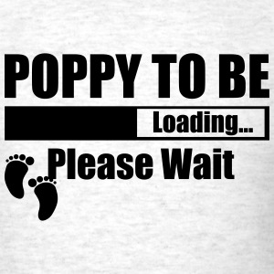 Poppy To Be Loading Please Wait T-Shirts - Men's T-Shirt