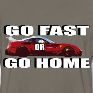 Go Fast or Go Home - Men's Premium Long Sleeve T-Shirt