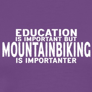 Mountainbiking is importanter - Men's Premium T-Shirt