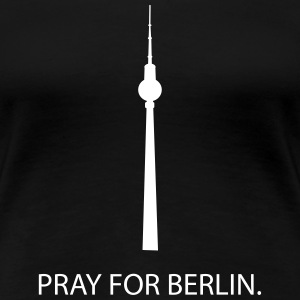 Pray For Berlin T-Shirts - Women's Premium T-Shirt