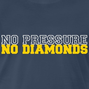No Pressure No Diamonds - Men's Premium T-Shirt