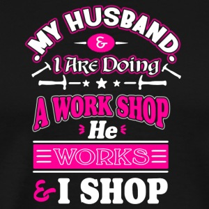 He Works And I Shop T Shirt - Men's Premium T-Shirt