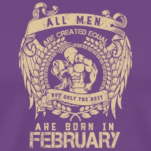 All Men Are Created Equal, But Only the Best Are B - Men's Premium T-Shirt