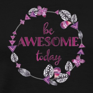 Be awesome today - Men's Premium T-Shirt