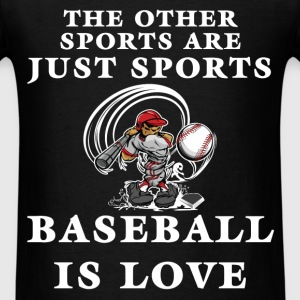 Baseball - The other sports are just sports. Baseb - Men's T-Shirt