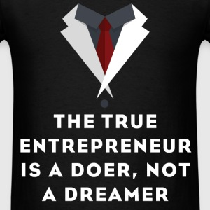 Entrepreneur - The true entrepreneur is a doer, no - Men's T-Shirt