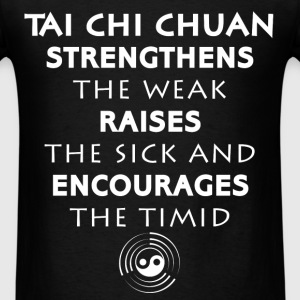 Tai chi - Tai chi Chuan - Strengthens the weak, Ra - Men's T-Shirt
