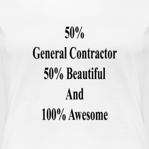 50_general_contractor_50_beautiful_and_1 T-Shirts - Women's Premium T-Shirt
