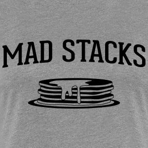 Mad stacks pancakes T-Shirts - Women's Premium T-Shirt