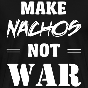 Make nachos not war T-Shirts - Men's Premium T-Shirt