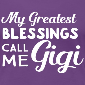 My greatest blessings call me gigi T-Shirts - Women's Premium T-Shirt