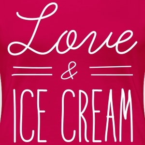 Love and ice cream T-Shirts - Women's Premium T-Shirt