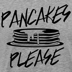 Pancakes please T-Shirts - Men's Premium T-Shirt