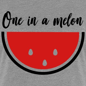 One in a melon T-Shirts - Women's Premium T-Shirt