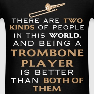 Trombone - There are two kinds of people in this w - Men's T-Shirt