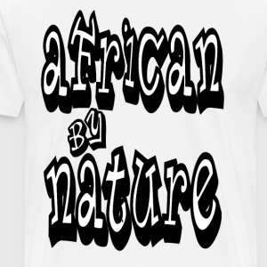 AFRICAN BY NATURE - Men's Premium T-Shirt