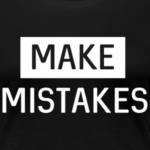 Make Mistakes T-Shirts - Women's Premium T-Shirt