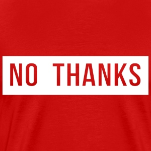No Thanks T-Shirts - Men's Premium T-Shirt