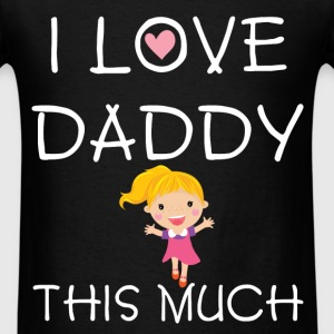 Father's day - I love Daddy this much - Men's T-Shirt