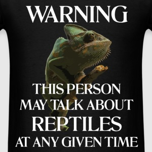 Reptile - Warning this person may talk about repti - Men's T-Shirt