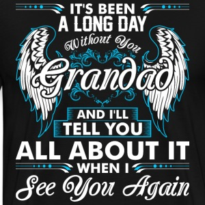 Its Been A Long Day Without You Grandad T-Shirts - Men's Premium T-Shirt