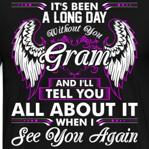 Its Been A Long Day Without You Gram T-Shirts - Men's Premium T-Shirt