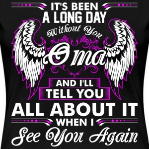 Its Been A Long Day Without You Oma T-Shirts - Women's Premium T-Shirt